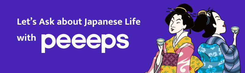 "Let's Ask about Japanese Life with ""peeeps"""